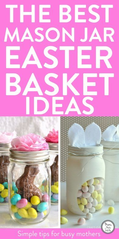 Cute ideas for DIY Mason Jar Easter baskets filled with mini eggs, chocolate and bunnies. These make great alternative Easter basket gifts for kids and family. We've rounded up our top five favourite ideas and how-to guides to making your own Mason Jar Easter basket #EasterBasket #Easter #EasterEggs #EasterCrafts #MasonJars #MasonJarCrafts