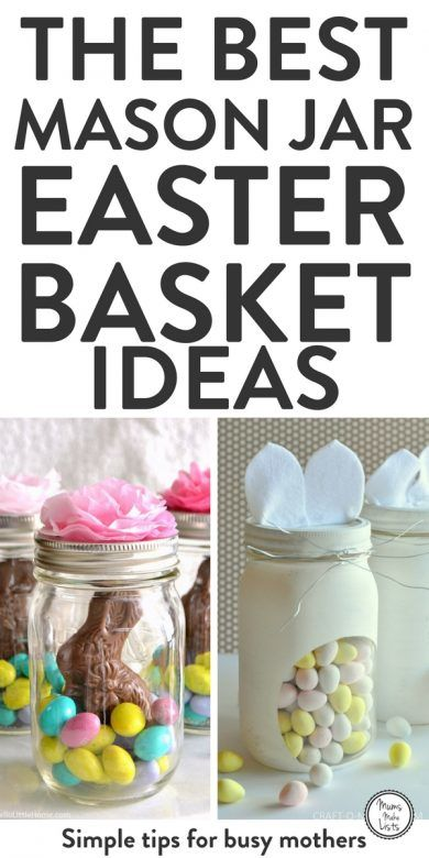 My favourite mason jar easter basket ideas mums make lists cute ideas for diy mason jar easter baskets filled with mini eggs chocolate and bunnies negle Choice Image