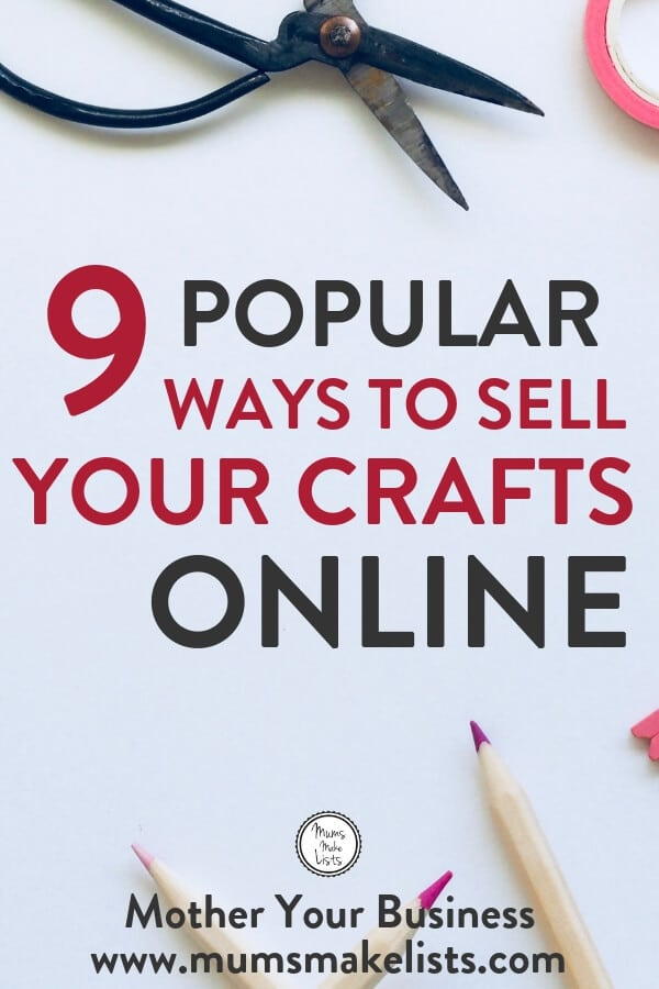 Sell crafts from home and turn your craft hobby into money-making online business! Crafting is more popular now than ever and a great way to make money working from home. Turn your hobby into a money-making home business. Here's 9 places you can sell your homemade crafts working from home #WorkFromHomeMother #WorkFromHomeMum #WorkFromHome #Entrepreneur #Etsy #Craft #MotherYourBusiness #MumBoss #Mumpreneur #SellOnline