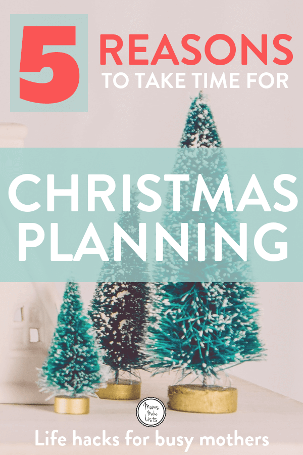 Five reasons why you should take time for Christmas planning so you can get all the chores done week by week in plenty of time to enjoy Christmas day #Christmas #Christmasplanner #Christmas2018 #Organisation #Organization