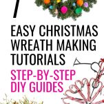 7 EASY TO MAKE DIY Christmas wreath making tutorials. Step-by-Step how to make guides, christmas wreaths for front door, Christmas wreath ideas, how to make a Christmas wreath, deco mesh, farmhouse, modern, natural, rustic, wreath projects, modern, easy DIY, simple to make, candy cane wreath, everygreen wreath, video tutorials, make a spectacular Christmas wreath for Christmas 2020 for your front door