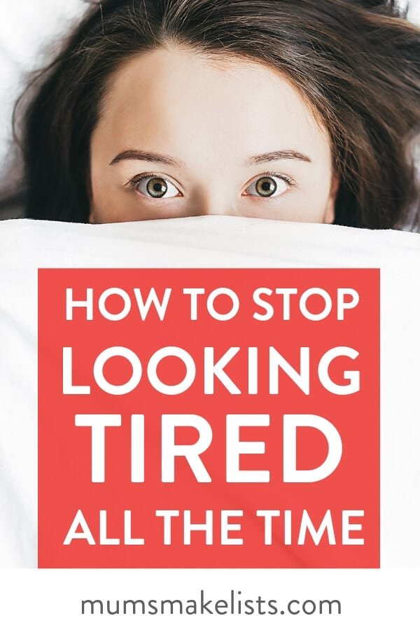 It can be really disheartening to look in the mirror and see a tired, worn-out face looking back at you. Here's a list of simple, practical tips for busy mothers on how to stop looking tired all the time without resorting to slapping on loads of make-up. #Wellness #SelfCare #WorkingMom #momlife #mumlife #Sleep