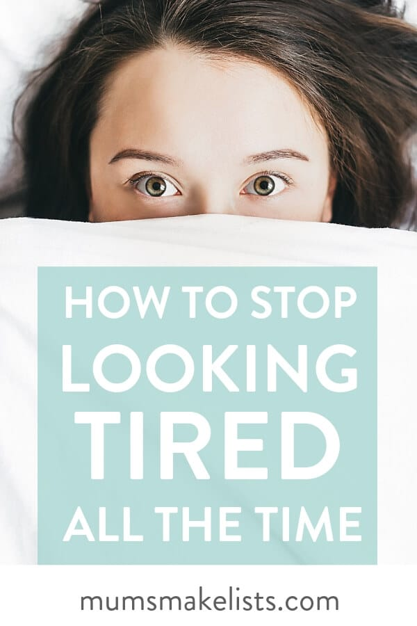 how to stop looking tired, I always look tired and washed out, why do I always look tired,