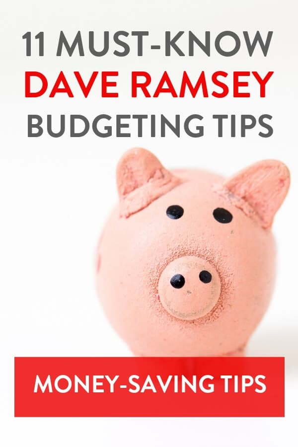 These 11 Dave Ramsey budgeting tips are super effective for saving money. Dave Ramsey is a financial expert on budgeting, paying off debt and saving money to give yourself financial freedom. If you need money budgeting advice then definitely read this post! #getoutofdebttips #daveramseytips #daveramseysnowball #daveramseybudget #daveramsey #savemoney #budgeting #finance #moneysavingtips #moneysaving #moneytips #frugal #frugallivingtips