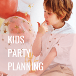 kids party planning tips, kids party planning, how to plan a kids party, birthday party tips for kids parties