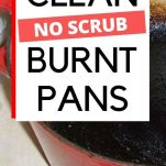HOW TO CLEAN BURNT PANS: EASY WAY TO REMOVE BURNT FOOD BAKED ON GREASE FROM SAUCEPANS NO SCRUBBING