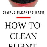 CLEAN BURNT PANS THE EASY WAY WITH NO SCRUBBING AND NO HARSH CHEMICALS WITH THIS SIMPLE HACK
