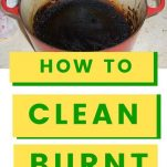 HOW TO REMOVE BURNT FOOD FROM SAUCEPANS WITHOUT USING NASTY CHEMICALS AND WITHOUT SCRUBBING