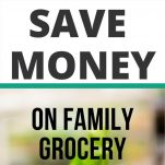 FRUGAL LIVING WAYS TO SAVE MONEY ON FAMILY GROCERIES EACH TIME YOU SHOP EASY MONEY SAVING TIPS