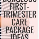 What to put in a first trimester care package, this is a list of 22 items that you can include in a care package for a pregnant woman in her first trimester, must-haves, necessities and essentials all in one big first trimester checklist. FIRST TIME MOM GIFT IDEAS, THINGS TO BUY SOMEONE IN THEIR FIRST TRIMESTER, FIRST TRIMESTER GIFT BOX, PREGNANCY GIFT IDEAS, first trimester care package cute ideas, FIRST TRIMESTER CARE PACKAGE MORNING SICKNESS, care package for first trimester