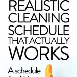 HOW TO CREATE A REALISTIC CLEANING SCHEDULE