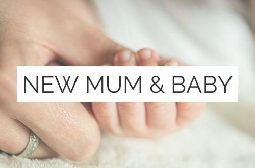 NEW MUM AND BABY