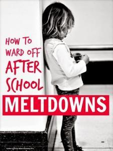 After school meltdowns ... simple tips that really help ward off after school meltdowns and the witching hour