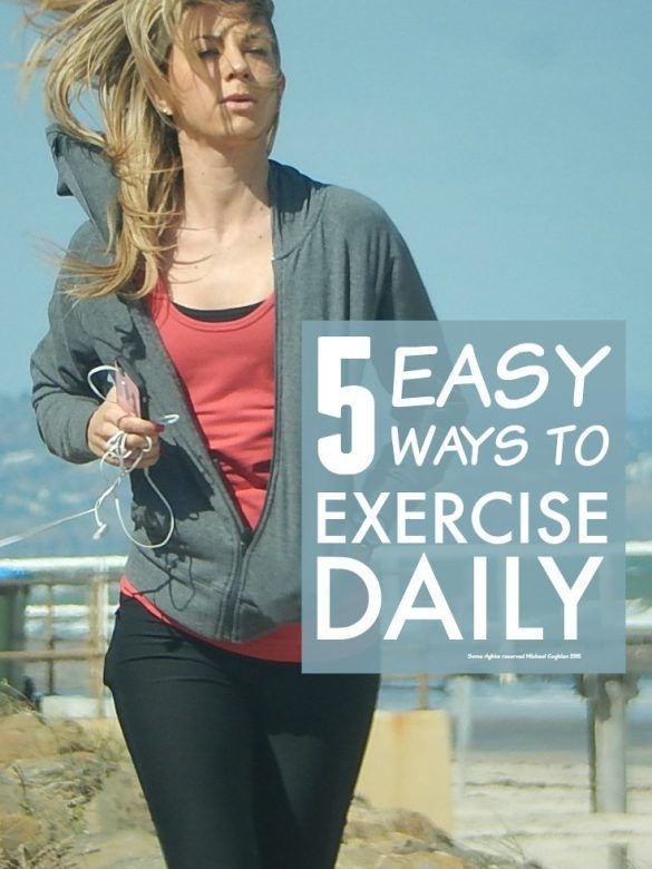 Exercise daily ... 5 simple ways to build exercise into your day however busy and overwhelmed you are feeling
