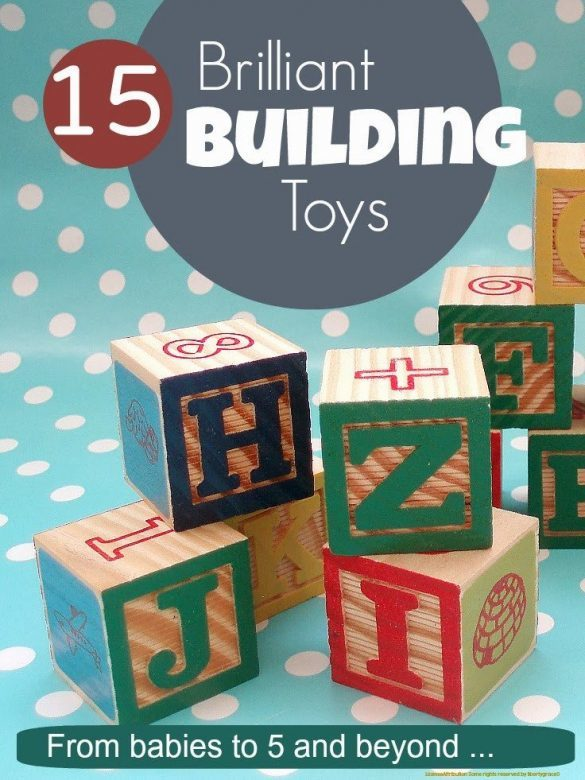 Building toys ... brilliant building toys kids love that really enhance their motor and spatial and STEM understanding from babies to tweens