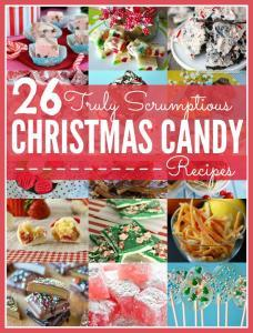 Christmas candy and chocolate - 26 truly scrumptious Christmas candy and chocolate recipes you can make yourself