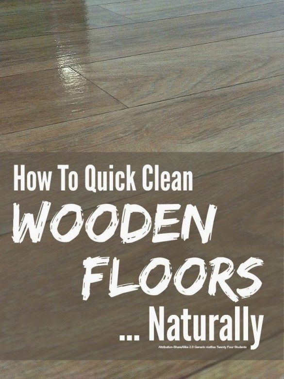 Clean floors naturally - really simple tips for cleaning and caring for wooden floors naturally