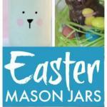 Mason Jar Easter gift ideas 1