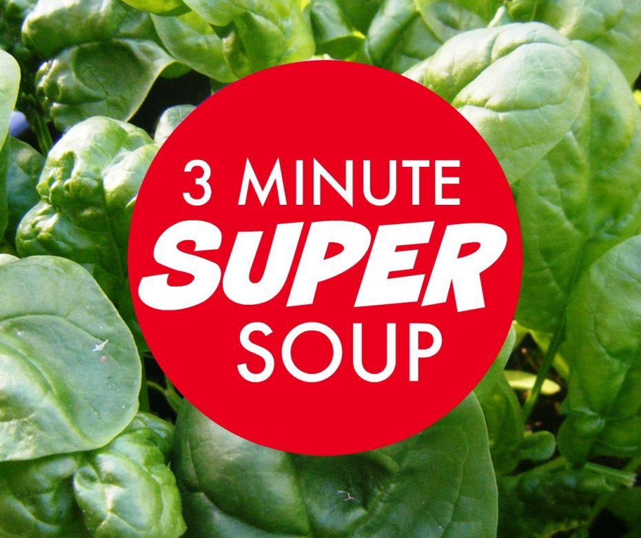 Green soup recipe ... 3 minute super soup you can bung together AND that really does make you feel better
