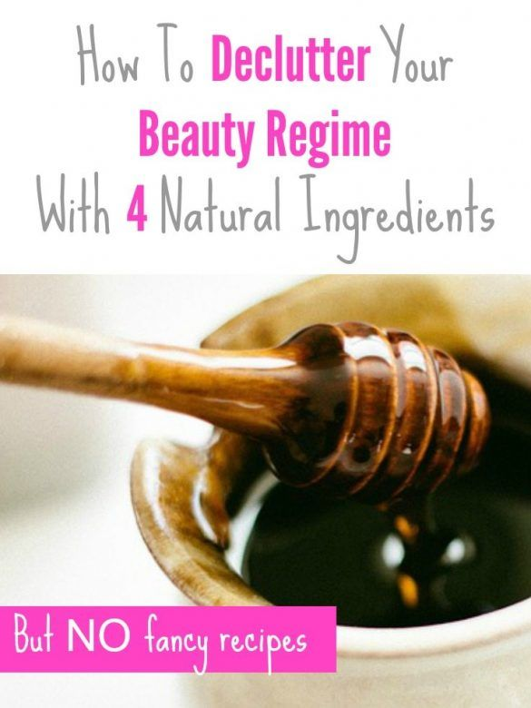 How to declutter your beauty regime with 4 natural ingredients