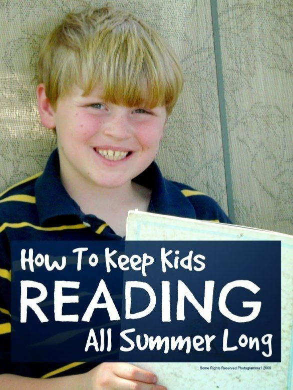 Keep kids reading ... simple ways to keep your kids reading all summer long ...