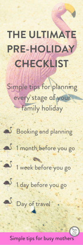 Family holiday checklist - step-by-step tips for organising every stage of the planning of your family holiday or vacation