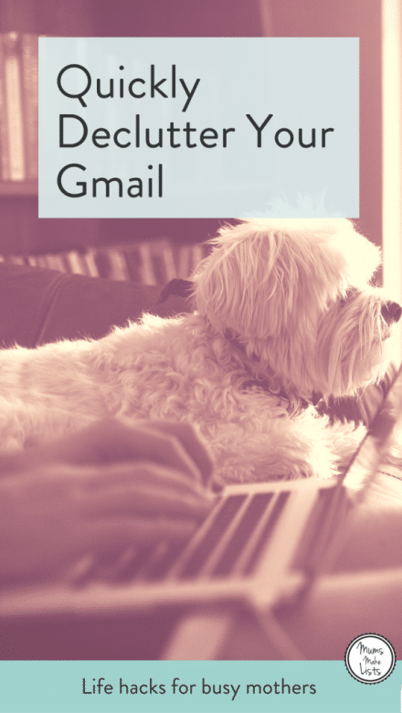 Simple tips to quickly declutter your gmail to help keep ahead with your personal organisation and time management