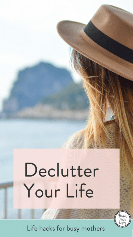 Simple tips to declutter your life so you can spend more time doing the things you want to do, Mums Make Lists