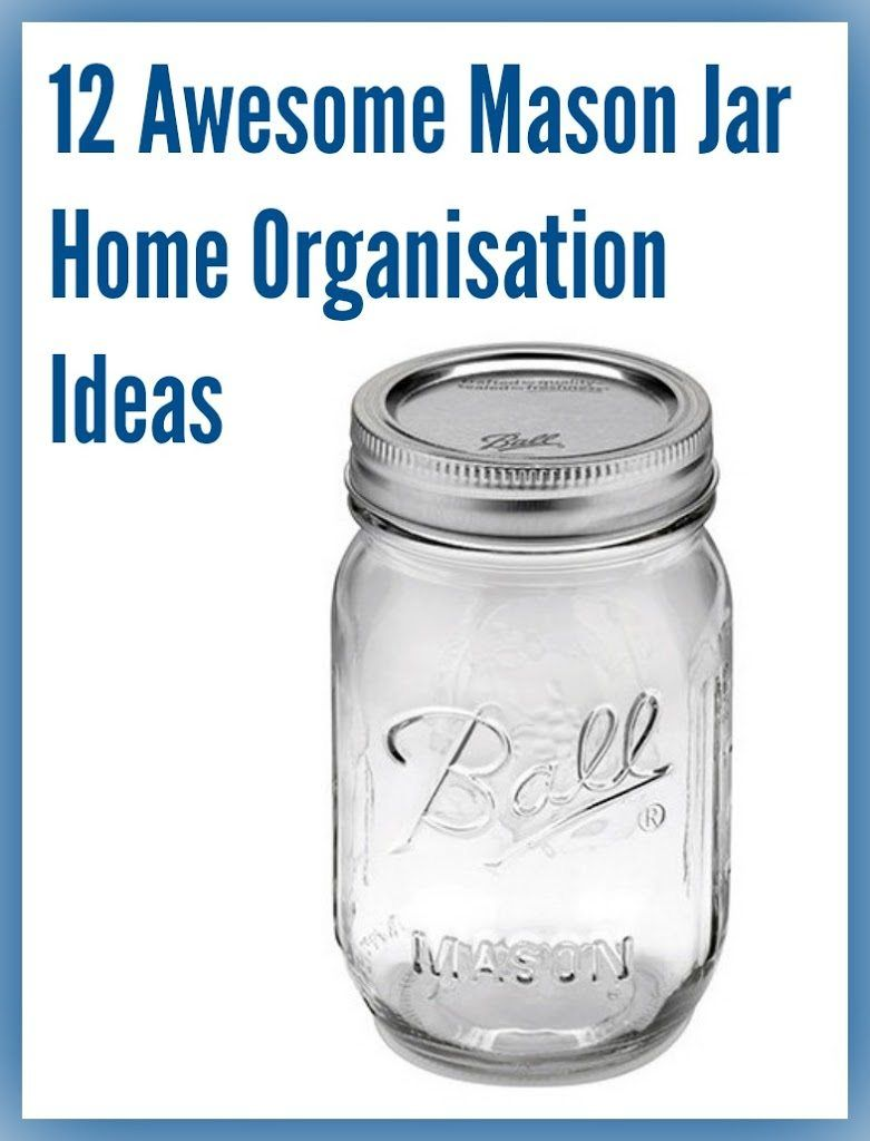 Mason jar storage and home organization ... lovely ideas for organizing just about everything with mason jars