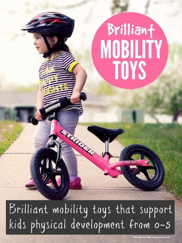 Mobility toys - a great guide to which mobility toys support each stage of a childs physical development from baby to school (and which make great Christmas presents!)