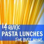 Quick Pasta Lunches