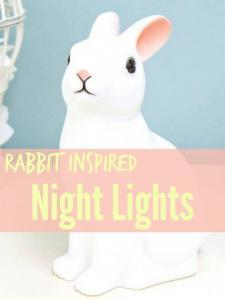 5 Rabbit Inspired Night Lights for beautiful kids rooms and nurseries