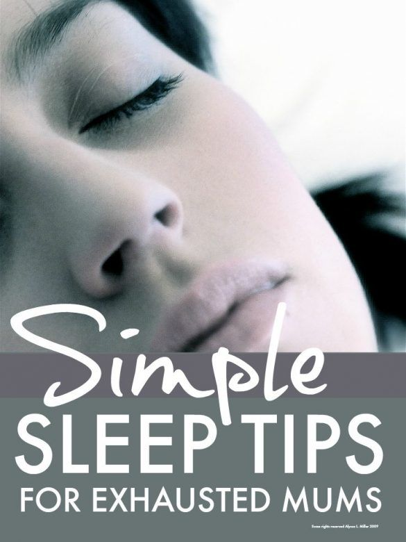 Sleep tips ... simple sleep tips for exhausted mums