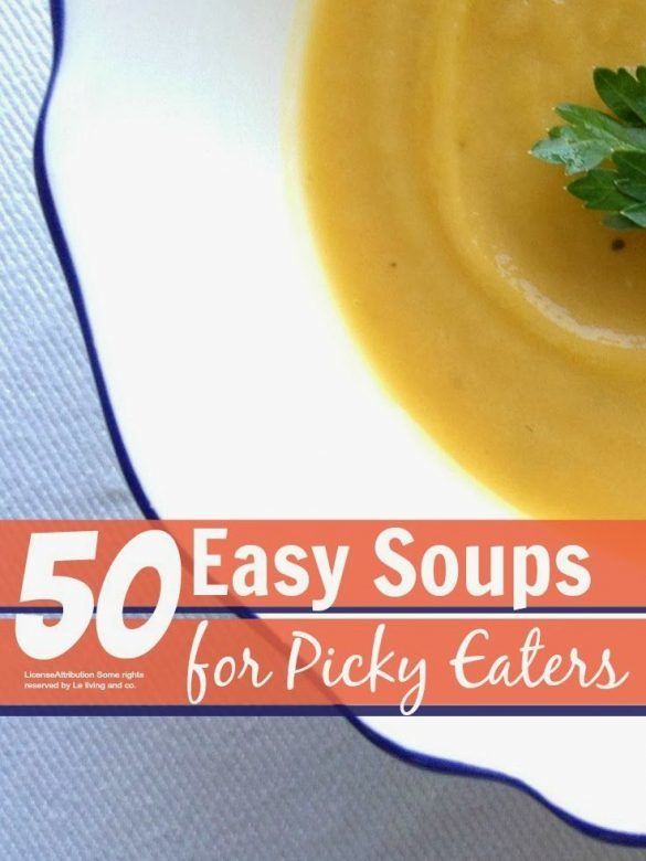 Picky eaters - soups that will get picky eaters to eat their veg