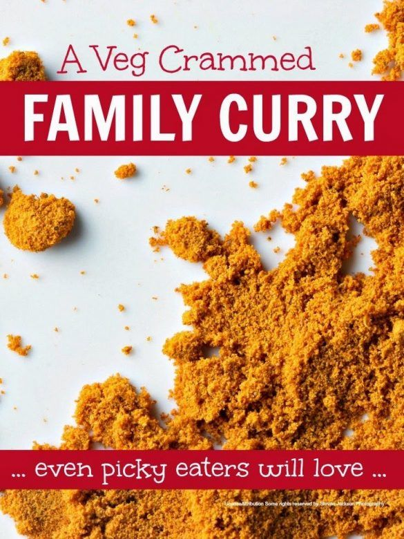 Picky eaters ... a family curry that is cram full of hidden veg
